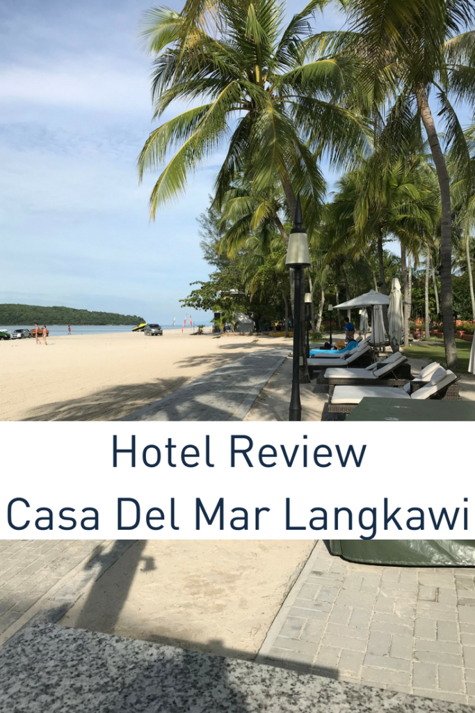 Hotel Review Casa Del Mar Langkawi